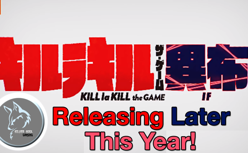 KILL la KILL – IF Will Release In Europe Later This Year For The PlayStation 4 & Nintendo Switch!