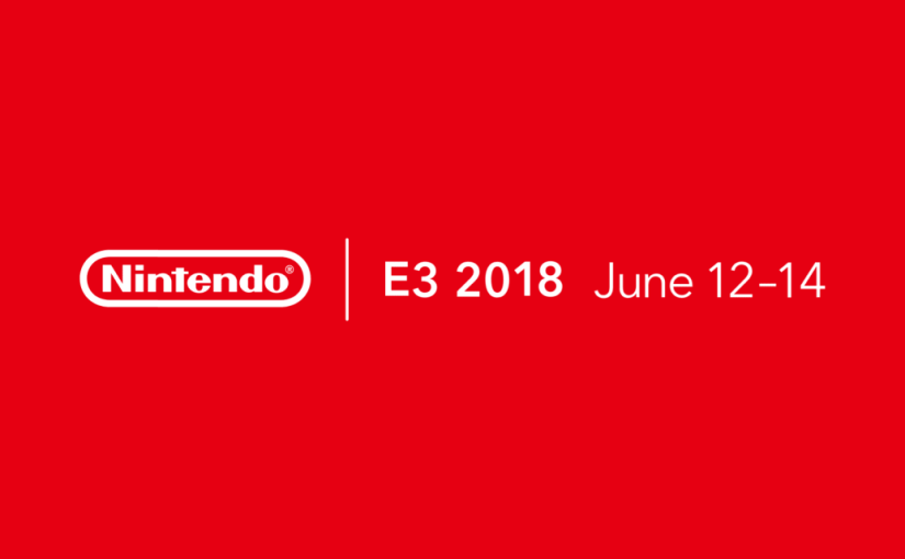 Nintendo News Round-Up: E3 2018 Plans & Nintendo Switch Online Information Incoming?