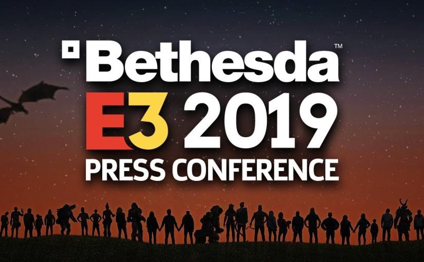 Bethesda's E3 2019 Press ConferenceRecap