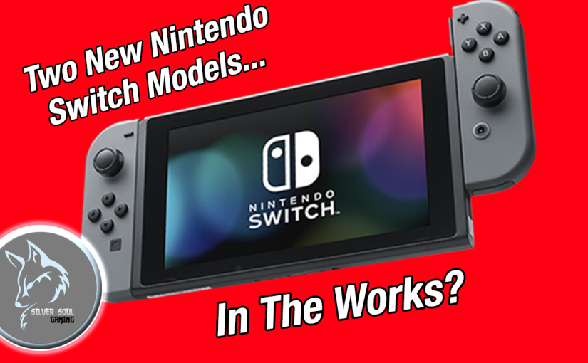 Two New Nintendo Switch Models May Be Coming Out This Summer, According To The Wall Street Journal!