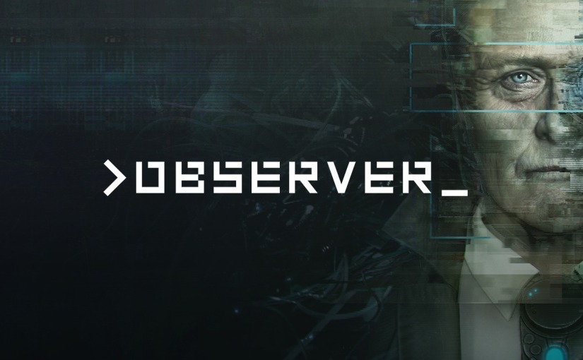 Horror cyberpunk game Observer is coming on NintendoSwitch